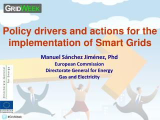 Policy drivers and actions for the implementation of Smart Grids