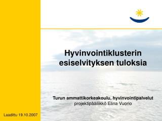 Hyvinvointiklusterin esiselvityksen tuloksia Turun ammattikorkeakoulu, hyvinvointipalvelut