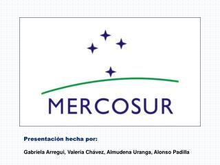 Presentaci�n hecha por: Gabriela Arregui, Valeria Ch�vez, Almudena Uranga, Alonso Padilla