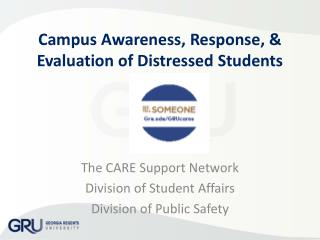 Campus Awareness, Response, & Evaluation of Distressed Students