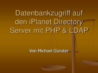 Datenbankzugriff auf den iPlanet Directory Server mit PHP & LDAP