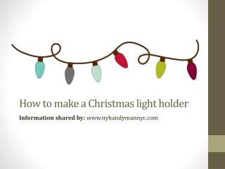 How to make a Christmas light holder at home