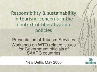 Responsibility & sustainability in tourism: concerns in the context of liberalization policies