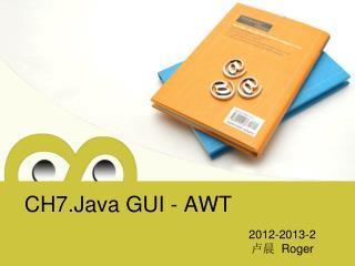 CH 7 .Jav a GUI - AWT