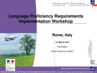 Rome, Italy 3-5 March 2010 Presentation Daniel Zuckerman (DGAC)