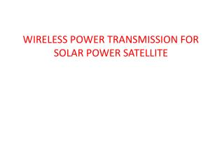 WIRELESS POWER TRANSMISSION FOR SOLAR POWER SATELLITE
