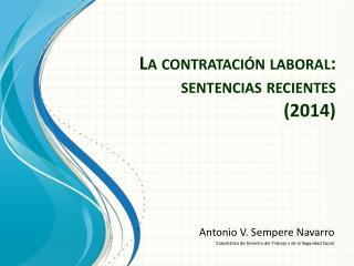 La contrataci�n laboral: sentencias recientes (2014)