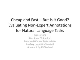 Cheap and Fast – But is it Good? Evaluating Non-Expert Annotations for Natural Language Tasks