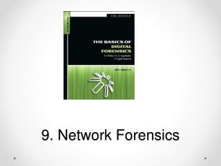 9. Network Forensics