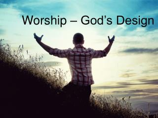 Worship – God's Design