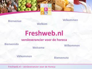 Freshweb.nl versleverancier voor de horeca