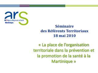 S minaire  des R f rents Territoriaux  18 mai 2010
