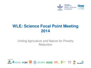 WLE: Science Focal Point Meeting 2014