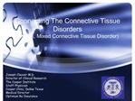 Connecting The Connective Tissue Disorders   Lupus, Mixed Connective Tissue Disorder