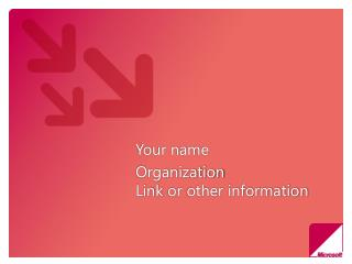 Your name Organization Link  or other information