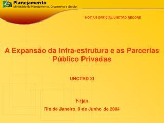 A Expansão da Infra-estrutura e as Parcerias Público Privadas