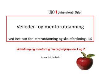 Veileder- og mentorutdanning  ved Institutt for l�rerutdanning og skoleforskning, ILS