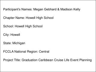 Participant's Names: Megan Gebhard & Madison Kelly Chapter Name: Howell High School