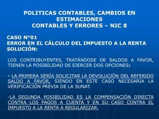 CASO N°01 ERROR EN EL CÁLCULO DEL IMPUESTO A LA RENTA SOLUCIÓN: