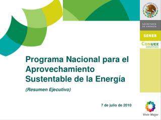 Programa Nacional para el Aprovechamiento Sustentable de la Energía (Resumen Ejecutivo)