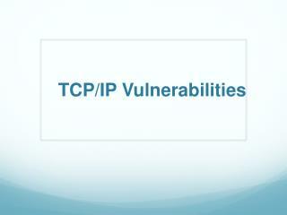 TCP/IP Vulnerabilities