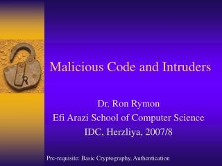 Malicious Code and Intruders