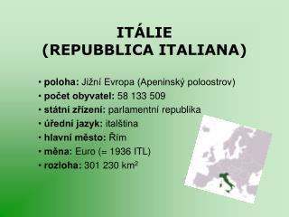 ITÁLIE (REPUBBLICA ITALIANA)