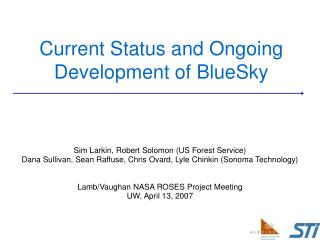 Current Status and Ongoing Development of BlueSky