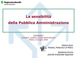 La sensibilità della Pubblica Amministrazione