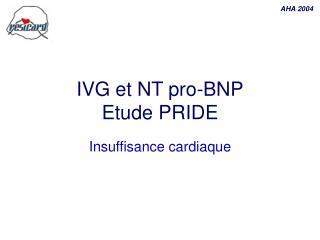 IVG et NT pro-BNP Etude PRIDE
