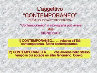 """L'aggettivo """"CONTEMPORANEO""""  -TERMINOLOGIA STORIOGRAFICA-"""