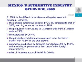 MEXICO 'S AUTOMOTIVE INDUSTRY OVERVIEW, 2009