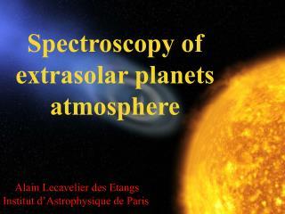 Alain  Lecavelier  des Etangs Institut d'Astrophysique de Paris