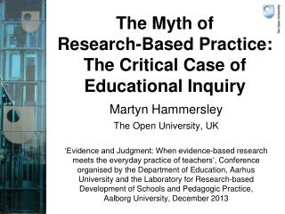 The Myth of  Research-Based Practice: The Critical Case of Educational Inquiry