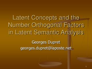 Latent Concepts and the Number Orthogonal Factors in Latent Semantic Analysis