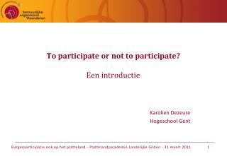 To participate  or  not to participate ? Een introductie