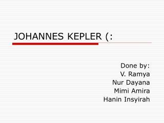 JOHANNES KEPLER (: