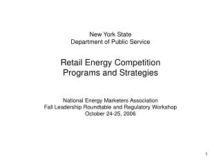 New York State Department of Public Service Retail Energy Competition Programs and Strategies