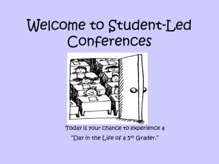 Welcome to Student-Led Conferences