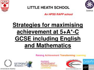 Strategies for maximising achievement at 5+A*-C GCSE including English and Mathematics