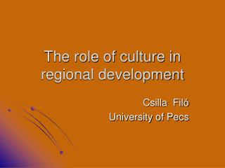 The role of culture in regional development