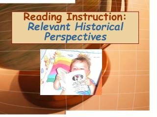 Reading Instruction: Relevant Historical Perspectives