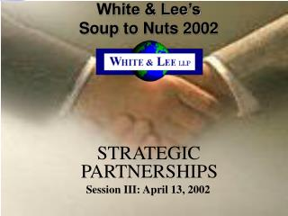 White & Lee's  Soup to Nuts 2002