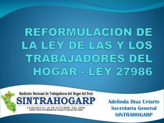 REFORMULACION DE LA LEY DE LAS Y LOS TRABAJADORES DEL HOGAR - LEY 27986