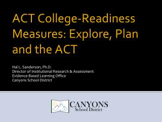 ACT College-Readiness Measures: Explore, Plan and the ACT