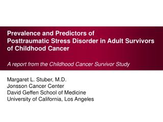 Prevalence and Predictors of  Posttraumatic Stress Disorder in Adult Survivors of Childhood Cancer