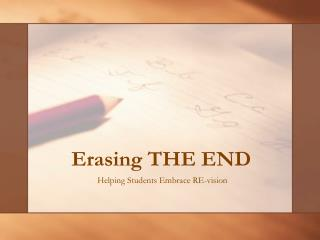 Erasing THE END