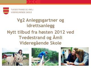 Vg2 Anleggsgartner og idrettsanlegg