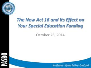 The  New Act  16 and Its Effect on Your Special Education Funding