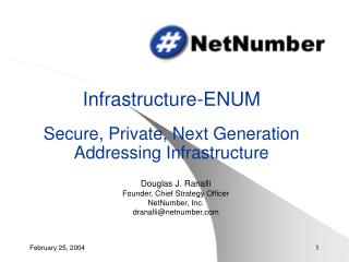 Infrastructure-ENUM Secure, Private, Next Generation Addressing Infrastructure